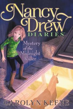 """Read """"Mystery of the Midnight Rider"""" by Carolyn Keene available from Rakuten Kobo. Some equestrians are up to more than horseplay in this third book of the Nancy Drew Diaries, a fresh approach to a class. Best Mysteries, Cozy Mysteries, New Children's Books, Used Books, Nancy Drew Diaries, Nancy Drew Books, Midnight Rider, Nancy Drew Mysteries, Diary Book"""