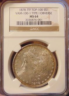 1878 7TF Morgan Silver Dollar NGC MS 64 Vam 100-1 Type 1 Obverse Mint Error Coin