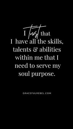 I trust that I have the skills talents and abilities within me to serve my life's purpose / Daily Af Motivational Affirmations, Daily Positive Affirmations, Money Affirmations, Affirmation Quotes, Encouragement Quotes, Boss Quotes, Strong Quotes, Life Quotes, Qoutes