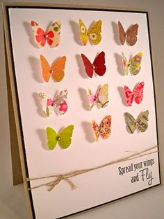 'Spread your wings and Fly' card.  Now that I'm branching out with the things I use my Creative Memories products for, this would be a great idea for the butterfly punches!