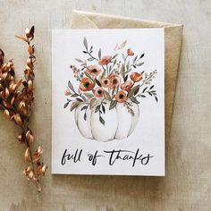 Full of Thanks greeting card// harvest - florals - fall - thanksgiving - thankful for you - thank yo Watercolor Trees, Watercolor Cards, Watercolor Illustration, Watercolour, Watercolor Paintings, Thanks Greetings, Thanks Card, Holiday Greeting Cards, Christmas Greetings