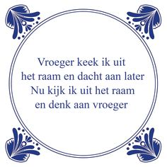 Denken aan later en vroeger Love Life Quotes, Printing Labels, Words Quotes, Real Life, Nostalgia, Mindfulness, In This Moment, Funny, Nice