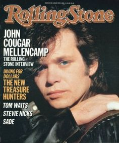 John Cougar Mellencamp ~ January 30, 1986 on the Cover of Rolling Stone...