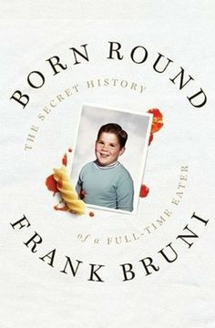 70 best healthy lifestyle books images on pinterest books to read born round the secret history of a full time eater by frank bruni bruni restaurant critic for the new york times tells his heartbreaking and fandeluxe Gallery