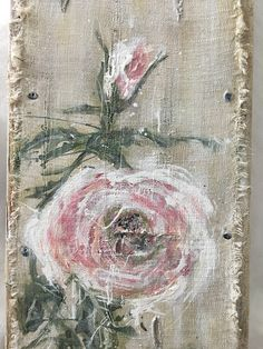 Burlap Luxe Home Style Designer/Artiste Living with a salvaged past and creating in the French cottage spirit. Art Rose, Acrylic Painting Techniques, Abstract Flowers, French Cottage, French Country, Country Style, Fabric Art, Textile Art, Canvas Art