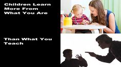 I Do Agree With This A Child Is Going to See How You Act Every Day And Will Learn By Your Actions http://www.healthyfamilyfitnessandparenting.com/  #parenting #parentingadvice #family #familylife