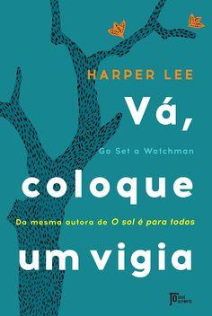 Paixão por Livros: Vá, Coloque Um Vigia - Harper Lee