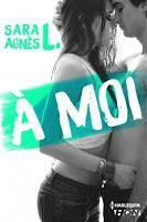 Les lectures de Mylène: À moi de Sara Agnès L.
