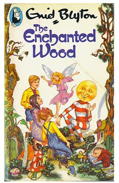 The Enchanted Wood by Enid Blyton - another childhood classic!