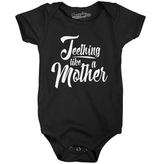 Teething Like a Mother Funny Baby Bodysuit Cute Infant Creeper