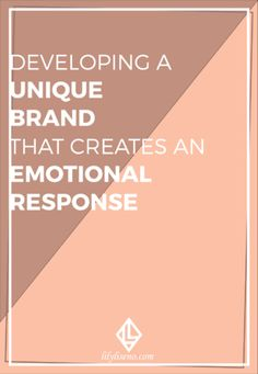 Developing a Unique Brand that Creates an Emotional Response - Lily Liseno