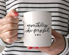 This listing is for ONE mug; We ship anywhere in USA - We are unable to ship internationally at this time. Mugs cannot be returned.   This mug makes the perfect gift for the strong woman in your life!  M U G ⋆ D E T A I L S  1. Either 11 or 15 oz white ceramic mug 2. Dishwasher (top rack) and microwave safe 3. 11 oz mug measures 3.75 inches tall; 15 oz measures 4.75 inches   I M P O R T A N T  . Mugs cannot be refunded . Order delivery will be approx. 7-10 business days from order date . We…