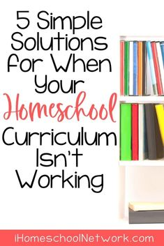 When your homeschool curriculum just isn't working for your family, is it time to cut it loose or push on? Try these five ideas to switch things up and start embracing a curriculum that works for all of you! Homeschool Curriculum, Work On Yourself, Encouragement