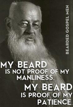 Bearded Gospel Men is meant to be fun, promoting beardedness, Christian thought, and general silliness. Bearded Man Quotes, Beard Quotes, Men Quotes, Rapper Quotes, Qoutes, Life Quotes, Great Beards, Awesome Beards, Bad Beards