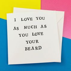 Valentines card funny beard valentine card I by LukannaDesigns