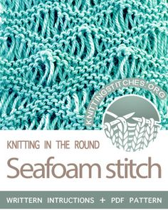 Circular Knitting - Sea Foam stitch pattern. Techniques Used: Working in the round, Knit, Purl, Yarn over, Drop stitch