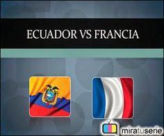 Ecuador vs Francia, ver en vivo Ecuador vs Francia, donde juegan Ecuador vs Francia, a que hora juegan Ecuador vs Francia, Mundial Brasil 2014