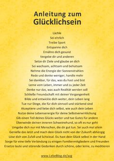 Eine Anleitung zum Glücklichsein ~ The Instruction for being Happy Affirmations, German Quotes, True Words, Better Life, Happy Life, Happy Today, Positive Vibes, Cool Words, Life Lessons