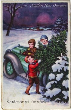 Vintage Hungarian Christmas postcard - Wintry scene - Children with pine tree and green car Vintage Christmas Images, Christmas Postcards, Vintage Images, Christmas Scenes, Christmas Cards, Pine Tree, Christmas Printables, Mistletoe, Xmas Gifts