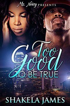Too Good To Be True by Shakela James, http://www.amazon.com/dp/B00XUDDEZC/ref=cm_sw_r_pi_dp_3Ovyvb15YW3PS