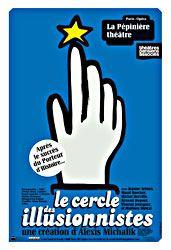 Le cercle des illusionnistes - La Pépinière Théâtre :: FROGGY'S DELIGHT :: Musique, Cinema, Theatre, Livres, Expos, Restaurants et bien plus...