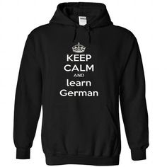 KEEP CALM AND LEARN GERMAN T Shirts, Hoodies. Check Price ==► https://www.sunfrog.com/Funny/KEEP-CALM-AND-LEARN-GERMAN-Black-Hoodie.html?41382