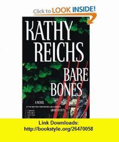 Bare Bones (9780743246750) Kathy Reichs , ISBN-10: 0743246756  , ISBN-13: 978-0743246750 ,  , tutorials , pdf , ebook , torrent , downloads , rapidshare , filesonic , hotfile , megaupload , fileserve