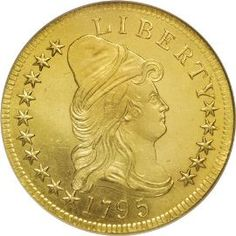1795 Capped Bust $10.00 Gold Eagle. This is an exceptional coin and very rarely seen in any grade. Designed by Robert Scot. Mint production for this year was 5,583. A beautiful example of an exceptionally rare coin.