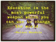 """Education is the most powerful weapon which you can use to change the world."" —Nelson Mandela. #inspirational #graduation #quotes http://paperless.ly/ImOymG"