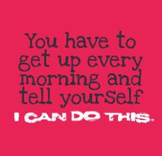Daily motivation for fitness, healthy eating and just about any other challenges!!