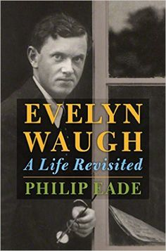 Evelyn Waugh: A Life Revisited: Philip Eade: 9780805097603: Amazon.com: Books