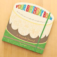 If you want a simple kids birthday book from the first birthday to the eighteenth,I recommendYour Birthday Book: A Keepsake Journalby Amy Krause Rosenthal.  I find this birthday book inspiring because it's so simple to fill out each year. I also love that
