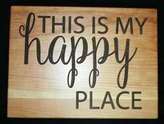 This is My Happy Place Personalized Cutting Board - Home Decor Happy Place Sign, Housewarming Gift, Wood Sign, Wall Art, Housewarming Gift by TopChopButcherBlock on Etsy