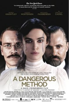 A Dangerous Method (2011) Seduced by the challenge of an impossible case, the driven Dr. Carl Jung (Michael Fassbender) takes the unbalanced yet beautiful Sabina Spielrein (Keira Knightley) as his patient in A Dangerous Method. Jung's weapon is the method of his master, the renowned Sigmund Freud (Viggo Mortensen). Both men fall under Sabina's spell.