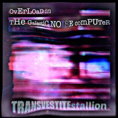 Overload in the Galactic Noise Computer by TRANSVESTITEstallion the Mega Glitch electro Noise band cover art Fluxus Art, Glitch, Mixed Media Art, Cover Art, Geek Stuff, Deviantart, Band, Cool Stuff, Geeks