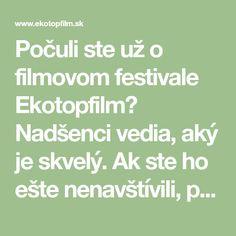 Počuli ste už o filmovom festivale Ekotopfilm? Nadšenci vedia, aký je skvelý. Ak ste ho ešte nenavštívili, pozrite sa, o čo prichádzate. Math Equations