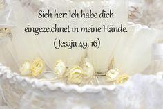 """""""  #Siehe , ich habe deinen Namen in meine Handfläche geschrieben . """" - #Bibel  - #Jesaja 49,16"""