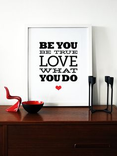 Typography poster print font graphic design black red heart love poster quote - Be You be true love what you do A3