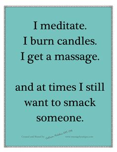 Meditate, Candles and Massage - humour www.wholisticbeautyboutique.com