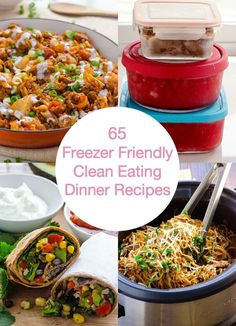 65 Freezer Friendly Clean Eating Dinner Recipes -- 30 and 60 minutes or less, soups, casseroles, slow cooker meals. Only those that taste delicious and fresh when defrosted are included.