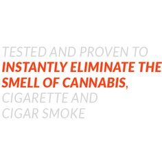 Eliminate the smell of cannabis from clothes on contact. Smoking should be your business.