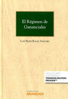 El régimen de gananciales / Luis Felipe Ragel Sánchez, director., - 2017