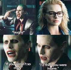 When people say they love this relationship I'd like to punch them in the face. This is abussive. Joker is a jackass. With that said, Jared was awesome.