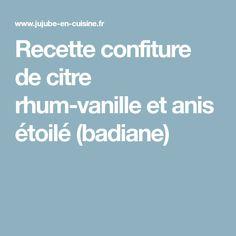 Recette confiture de citre rhum-vanille et anis étoilé (badiane)