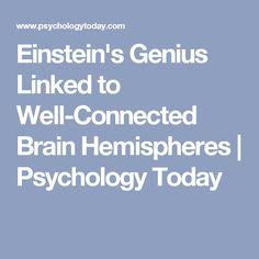 Einstein's Genius Linked to Well-Connected Brain Hemispheres | Psychology Today