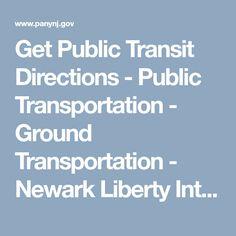 Get Public Transit Directions - Public Transportation - Ground Transportation - Newark Liberty International Airport - Port Authority of New York & New Jersey