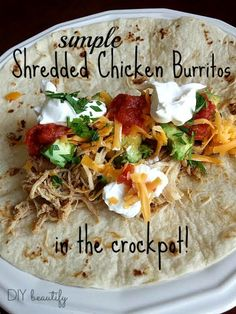 Chicken Burritos (in the Crock Pot) ~ so easy, so good and so affordable!!! See the recipe and instructions at www.diybeautify.com