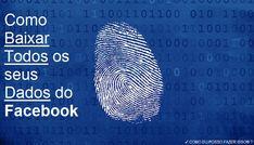 ✔ COMO EU POSSO FAZER ISSO® ?: Facebook - Como Baixar Todos os seus Dados