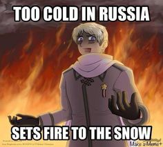 Too cold in Russia, Sets fire on snow. -Hetalia