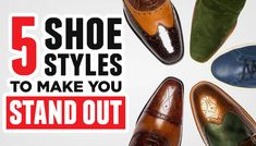 We're going to talk about five quality dress shoe styles that will command attention.